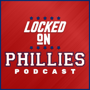 Locked On Phillies - Daily Podcast On The