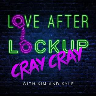 Love After Lockup Cray Cray