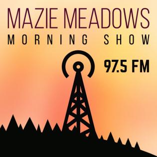 Mazie Meadows Morning Show