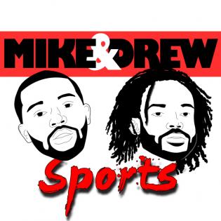 Mike & Drew Sports Show's Podcast