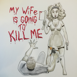My Wife is Going to Kill Me