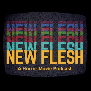 New Flesh Podcast