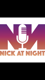 Nick @ Night Presented by Gravy Train Productions