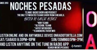 Noches pesadas tejano radio show and podcast