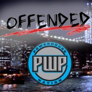 Offended: Presented by PWP Nation