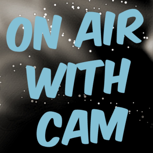 On Air With Cam