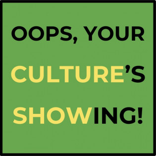 Oops, Your Culture's Showing!