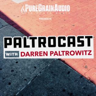 Paltrocast With Darren Paltrowitz