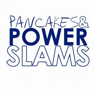 Pancakes and Powerslams