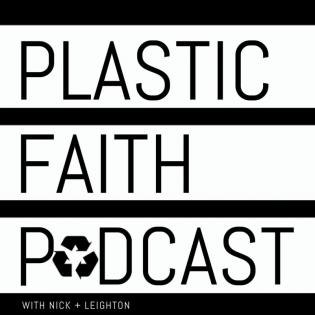 Plastic Faith Podcast
