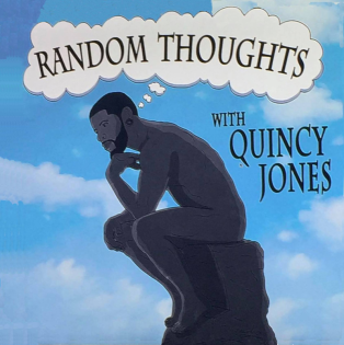 Random Thoughts With Quincy Jones