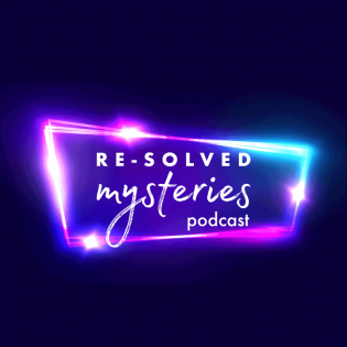 Re-Solved Mysteries Podcast