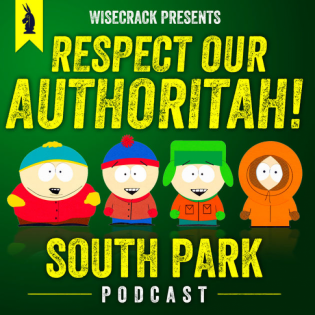 Respect Our Authoritah! – A SOUTH PARK Podcast