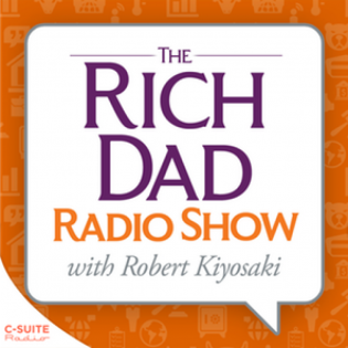 Rich Dad Radio Show: In-Your-Face Advice on Investing, Personal Finance, & Starting a Business