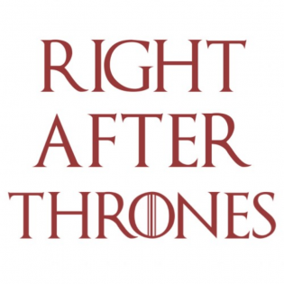 Right After Thrones
