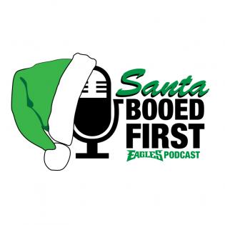 Santa Booed First - Eagles Podcast