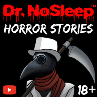 Scary Horror Stories by Dr. NoSleep