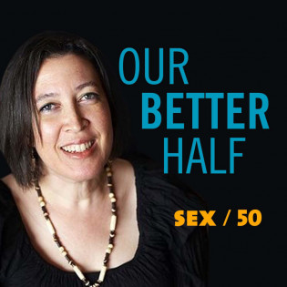 Sex over 50: Our Better Half