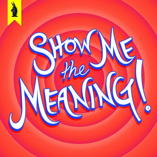 Show Me The Meaning! - A Wisecrack Movie Podcast