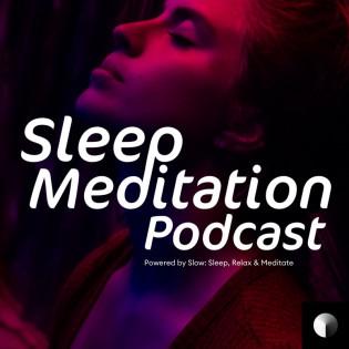 Sleep Meditation Podcast: The Podcast That Helps You Sleep