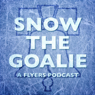 Snow the Goalie: A Flyers Podcast