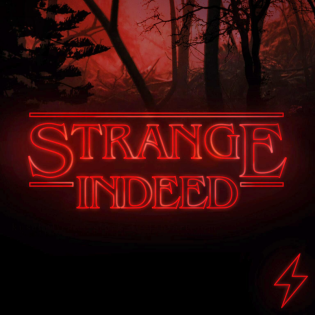Strange Indeed: A Netflix Original Review Podcast