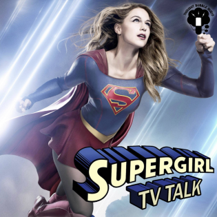 Supergirl TV Talk: A Supergirl Podcast