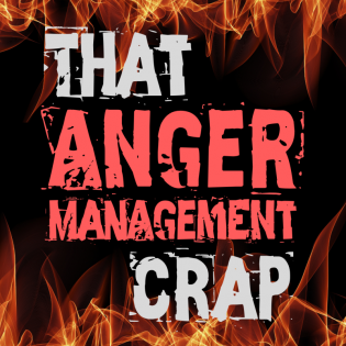 That Anger Management Crap