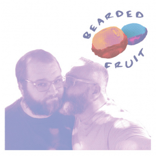 The Bearded Fruit Podcast