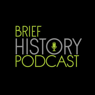 The Brief History Podcast