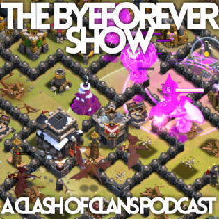 The ByeForever Show - A Clash of Clans Podcast