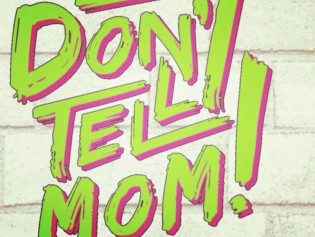 The DON'T TELL MOM Podcast