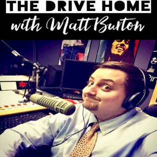 The Drive Home w/ Matt Burton