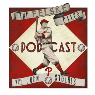 The Felske Files: Phillies Podcast