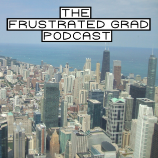 The Frustrated Grad Podcast