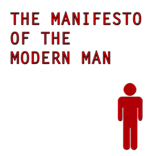 The Manifesto of the Modern Man