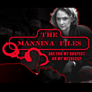 The Mannina Files - Real Crimes, Real Cases, Real