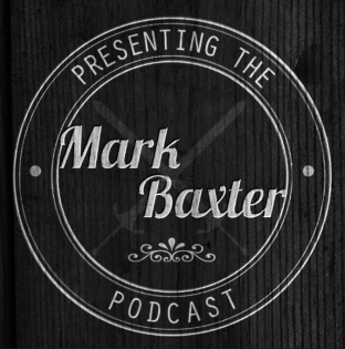 The Mark Baxter Podcast