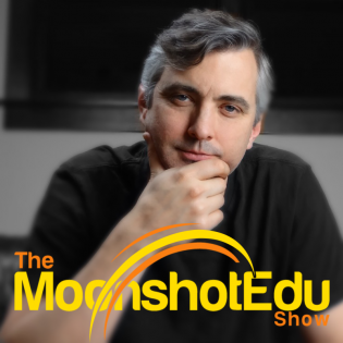 The MoonshotEdu Show