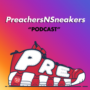 The PreachersNSneakers Podcast