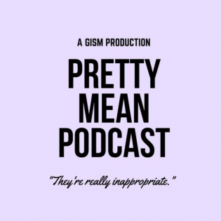 The Pretty Mean Podcast