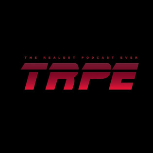 The Realest Podcast Ever - TRPE