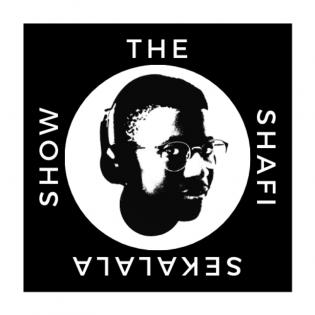 The Shafi Sekalala Show