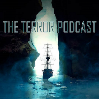 The Terror Podcast - Talking AMC's The Terror