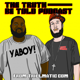 The Truth Be Told Podcast | Hip Hop Podcast |