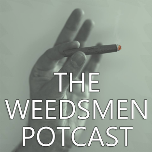 The Weedsmen Potcast