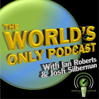 The World's Only Podcast
