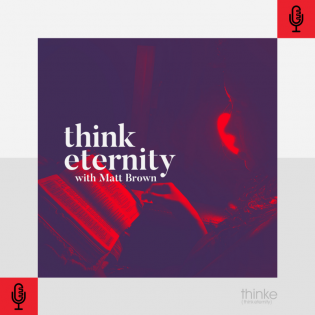Think Eternity with Matt Brown
