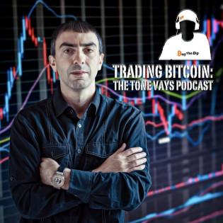 Trading Bitcoin: The Tone Vays Podcast