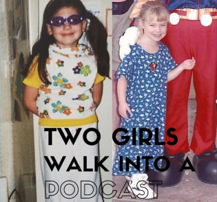 Two Girls Walk Into a Podcast